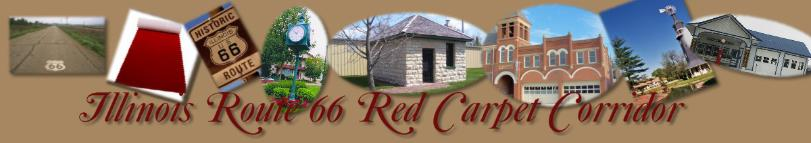 ILLINOIS RT. 66 RED CARPET CORRIDOR